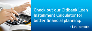 Check out our Citibank Loan Installment Calculator for better financial planning.