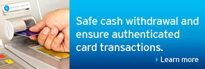 Safe cash withdrawal and ensure authenticated card transactions.