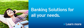 Banking solutions for all your needs.