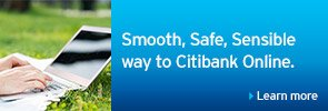 Smooth, Safe, Sensible way to Citibank Online.
