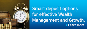 Smart deposit options for effective Wealth Management and Growth.
