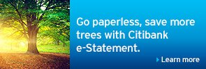 Go paperless, save more trees with Citibank e-Statement.