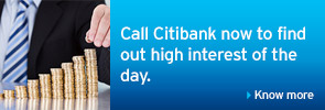 Call Citibank now to find out high interest of the day.