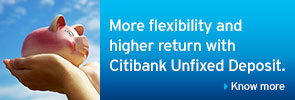 More flexibility and higher return with Citibank Unfixed Deposit.